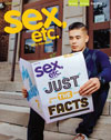 Sex, Etc. Magazine Fall 2014 - Just the Facts thumb