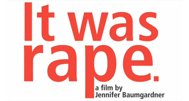 <i>It Was Rape</i>: A Documentary